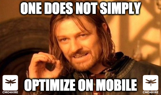 one does not simply meme optimize mobile cmo4hire dragonfly cmo